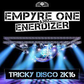 EMPYRE ONE AND ENERDIZER - TRICKY DISCO 2K16